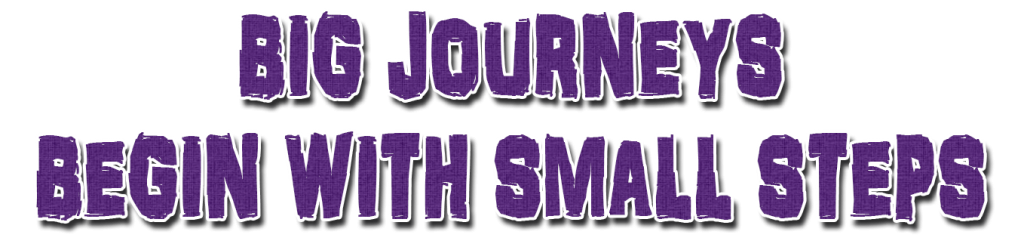 Big Journeys Begin With Small Steps - Counselling and Coaching Old Harlow